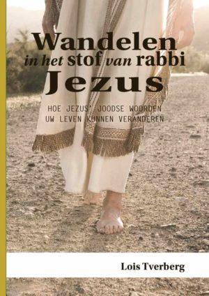 Wandelen in het stof van rabbi Jezus 1