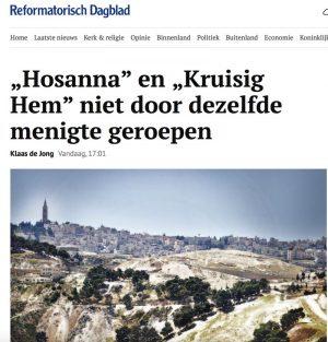 Artikel in RD over 'heden hosanna morgen kruisig hem'